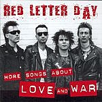 Red Letter Day More Songs About Love And War