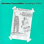 Television Personalities Camping In France