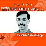 Eddie Santiago Serie Cinco Estrellas