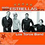 Los Toros Band Serie Cinco Estrellas