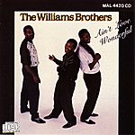 The Williams Brothers Ain't Love Wonderful