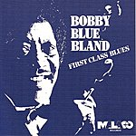 Bobby 'Blue' Bland First Class Blues
