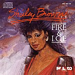 Shirley Brown Fire & Ice