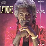 Latimore The Only Way Is Up