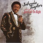 Johnnie Taylor I Know It's Wrong, But I...Just Can't Do Right