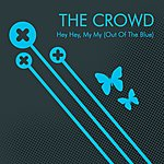 The Crowd Hey Hey, My My (Out Of The Blue) (Single)