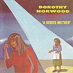 Dorothy Norwood The Denied Mother