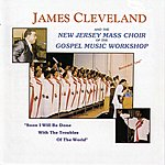 Rev. James Cleveland Soon I Will Be Done With The Troubles Of The World