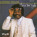 Johnnie Taylor This Is Your Night