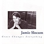 Jamie Slocum Grace Changes Everything