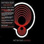 Matthew Dear Asa Breed Black Edition