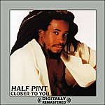 Half Pint Closer To You (Digitally Remastered)