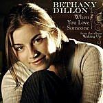Bethany Dillon When You Love Someone (Single)