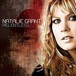 Natalie Grant Relentless (With Bonus Track)