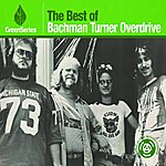 Bachman Turner Overdrive Green Series: The Best Of Bachman-Turner Overdrive