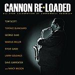 Tom Scott Cannon Re-Loaded: An All-Star Celebration Of Cannonball Adderley