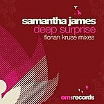 Samantha James Deep Surprise (Florian Kruse Remixes)