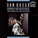 Son House Father Of The Delta Blues: The Complete 1965 Sessions