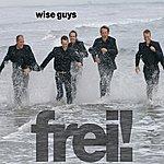 Wise Guys Frei!