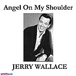 Jerry Wallace Angel On My Shoulder (Single)