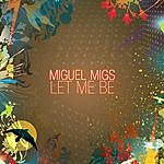 Miguel Migs Let Me Be (4-Track Maxi-Single)