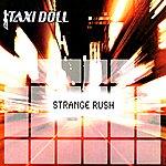 Taxi Doll Strange Rush