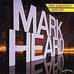 Mark Heard The Greatest Hits Of Mark Heard