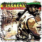 Luciano Jah Is My Navigator