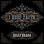Billy Bragg I Keep Faith (Single)