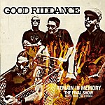 Good Riddance Remain In Memory: The Final Show
