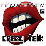 Nino Anthony Crazy Talk (2-Track Single)