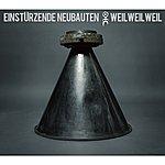 Einstürzende Neubauten Weil Weil Weil (7-Track Maxi-Single)