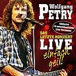 Wolfgang Petry Das Letzte Konzert: Live - Einfach Geil!