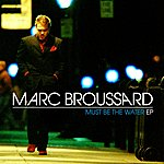 Marc Broussard Must Be The Water EP