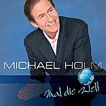 Michael Holm Mal Die Welt