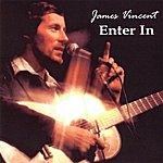 James Vincent Enter In
