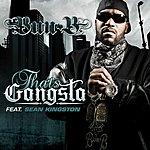 Bun B That's Gangsta (Single)(Edited)