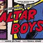 Marco Beltrami The Dangerous Lives Of Altar Boys: Music From The Motion Picture