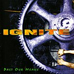 Ignite Past Our Means (6-Track Maxi-Single)