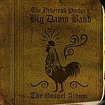 The Reverend Peyton's Big Damn Band The Gospel Album