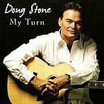 Doug Stone My Turn