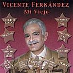 Vicente Fernández Mi Viejo