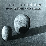 Lee Gibson Songs Of Time And Place