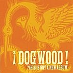 Dogwood This Is Not A New Album