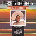 Francisco Charro Avitia 12 Exitos Rancheros