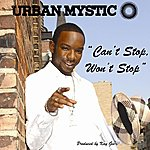 Urban Mystic Can't Stop, Won't Stop (Single)