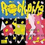 Rockpile Seconds Of Pleasure