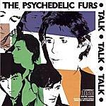 The Psychedelic Furs Talk Talk Talk