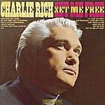 Charlie Rich Set Me Free