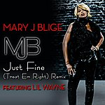 Mary J. Blige Just Fine (Treat 'Em Right Remix) (Single)